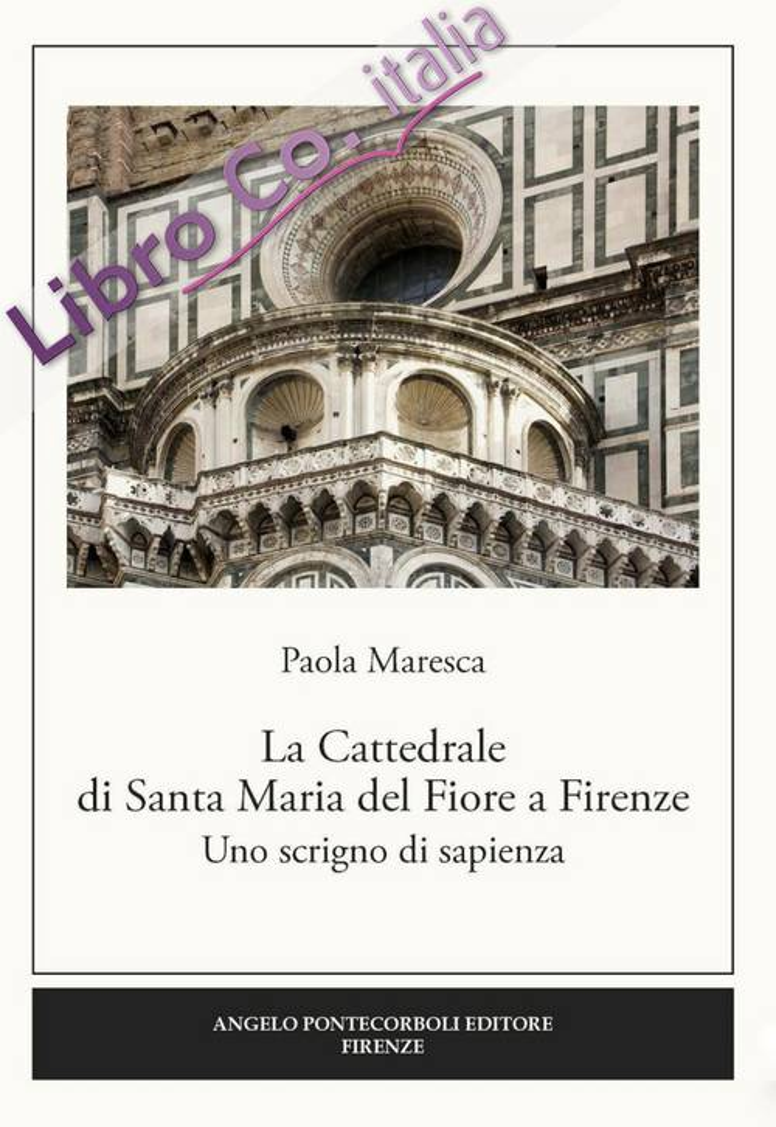 La Cattedrale di Santa Maria del Fiore a Firenze. Uno scrigno di sapienza.