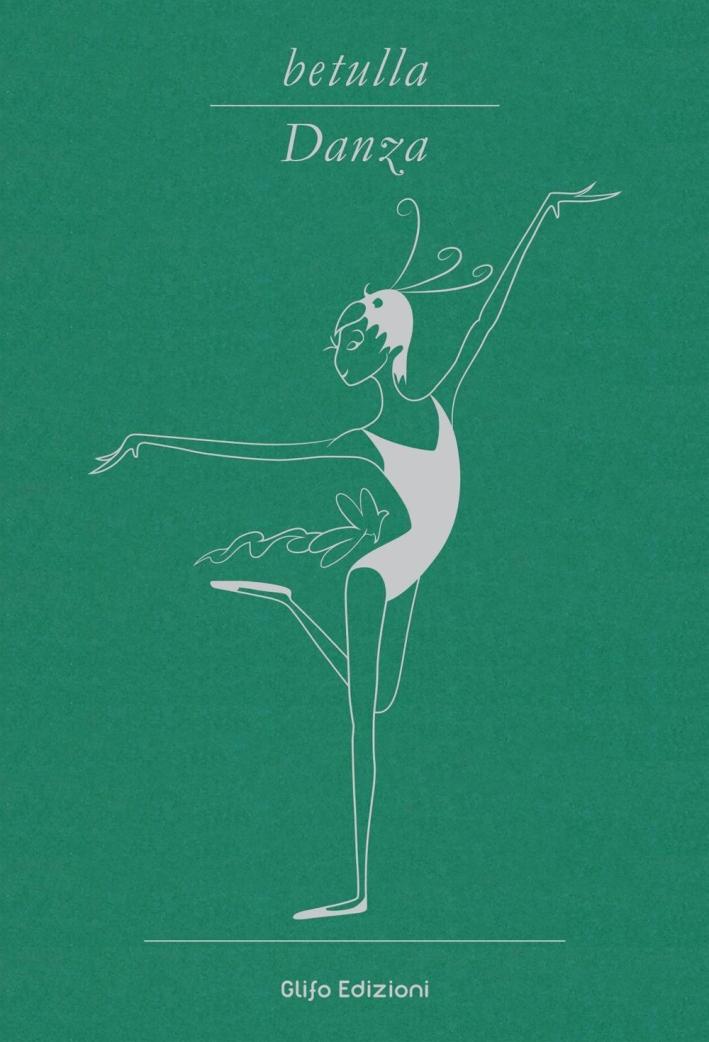 Betulla, danza. Libro d'artista per appunti. Ediz. italiana, francese e inglese.