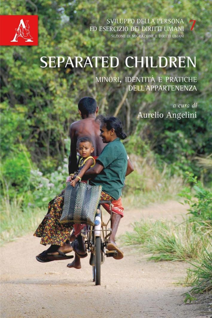Separated children. Minori, identità e pratiche dell'appartenenza.