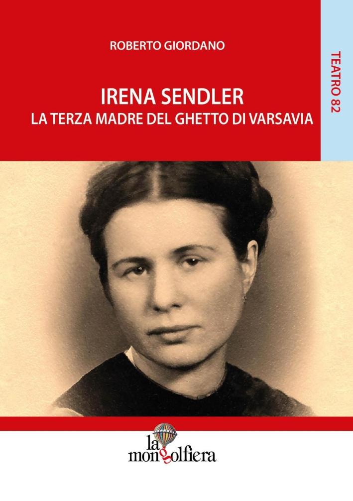 Irena Sendler la terza madre del ghetto di Varsavia.