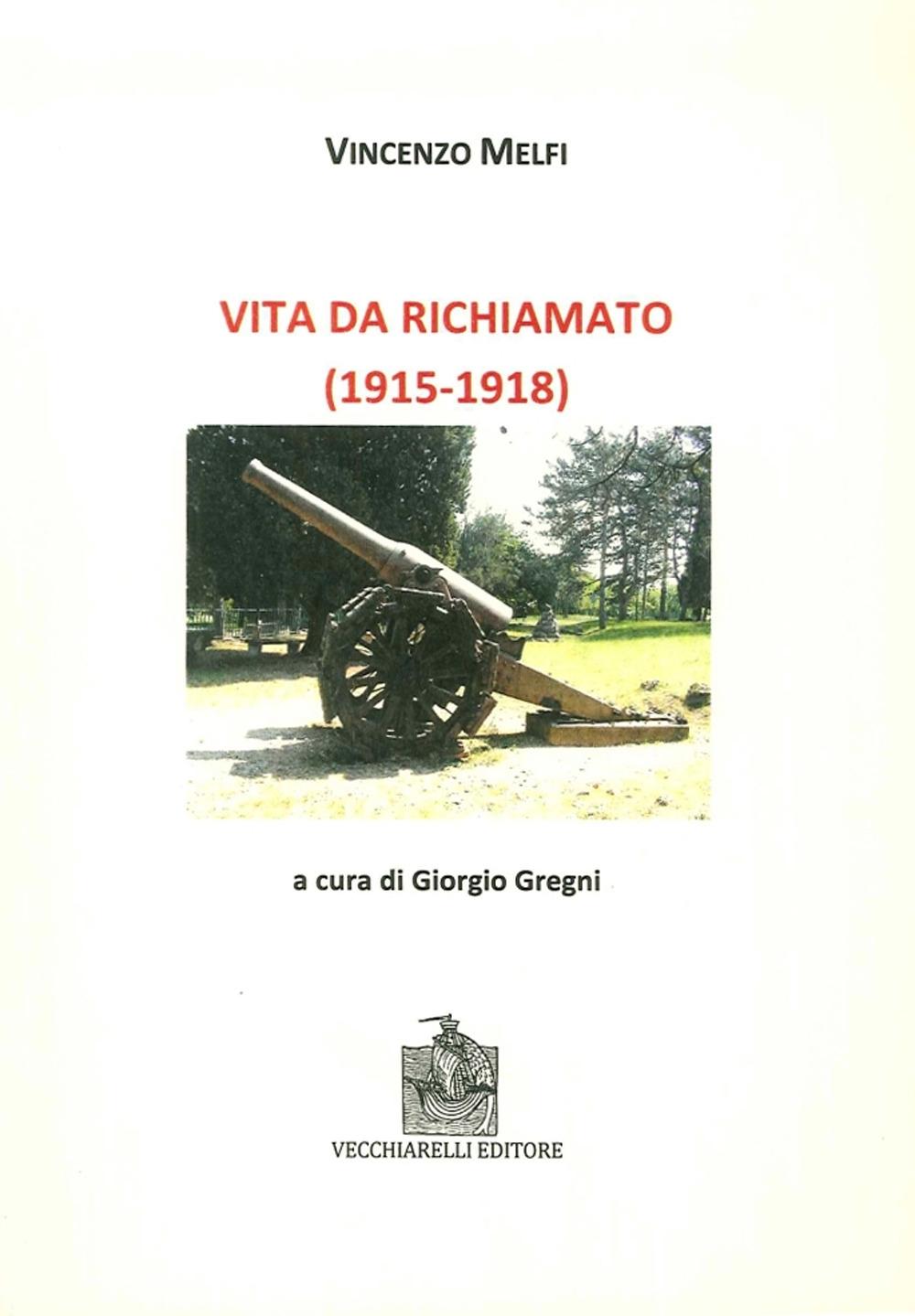 Vita Da Richiamato (1915-1918).