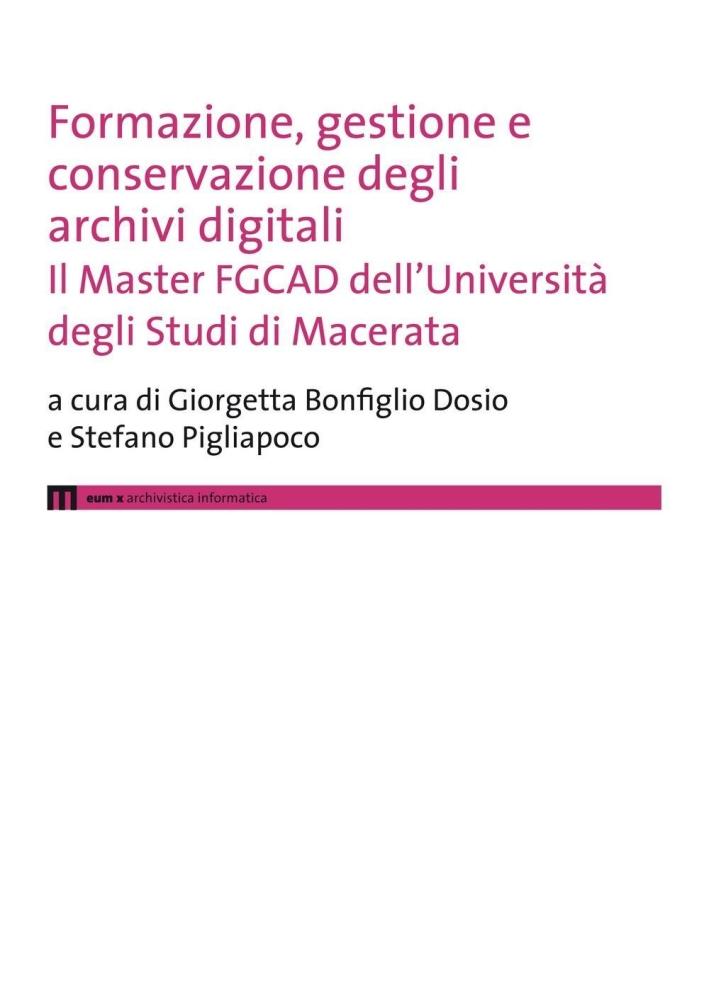 Formazione, gestione e conservazione degli archivi digitali. Il Master FGCAD dell'Università degli studi di Macerata.
