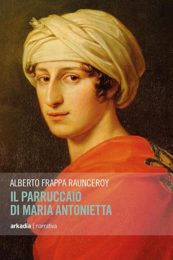 Il parruccaio di Maria Antonietta.