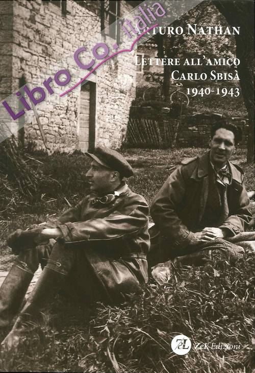 Lettere all'Amico Carlo Sbisa 1940-1943.