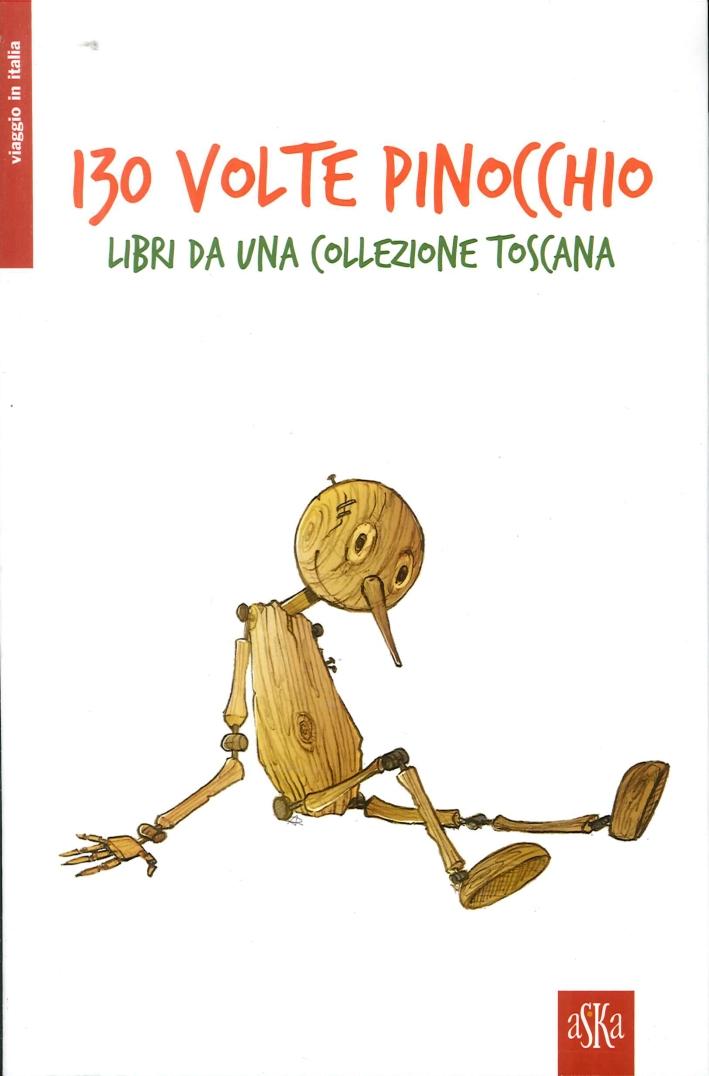 130 Volte Pinocchio. Libri Da una Collezione Toscana.