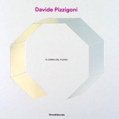 Davide Pizzigoni. Il corpo del vuoto