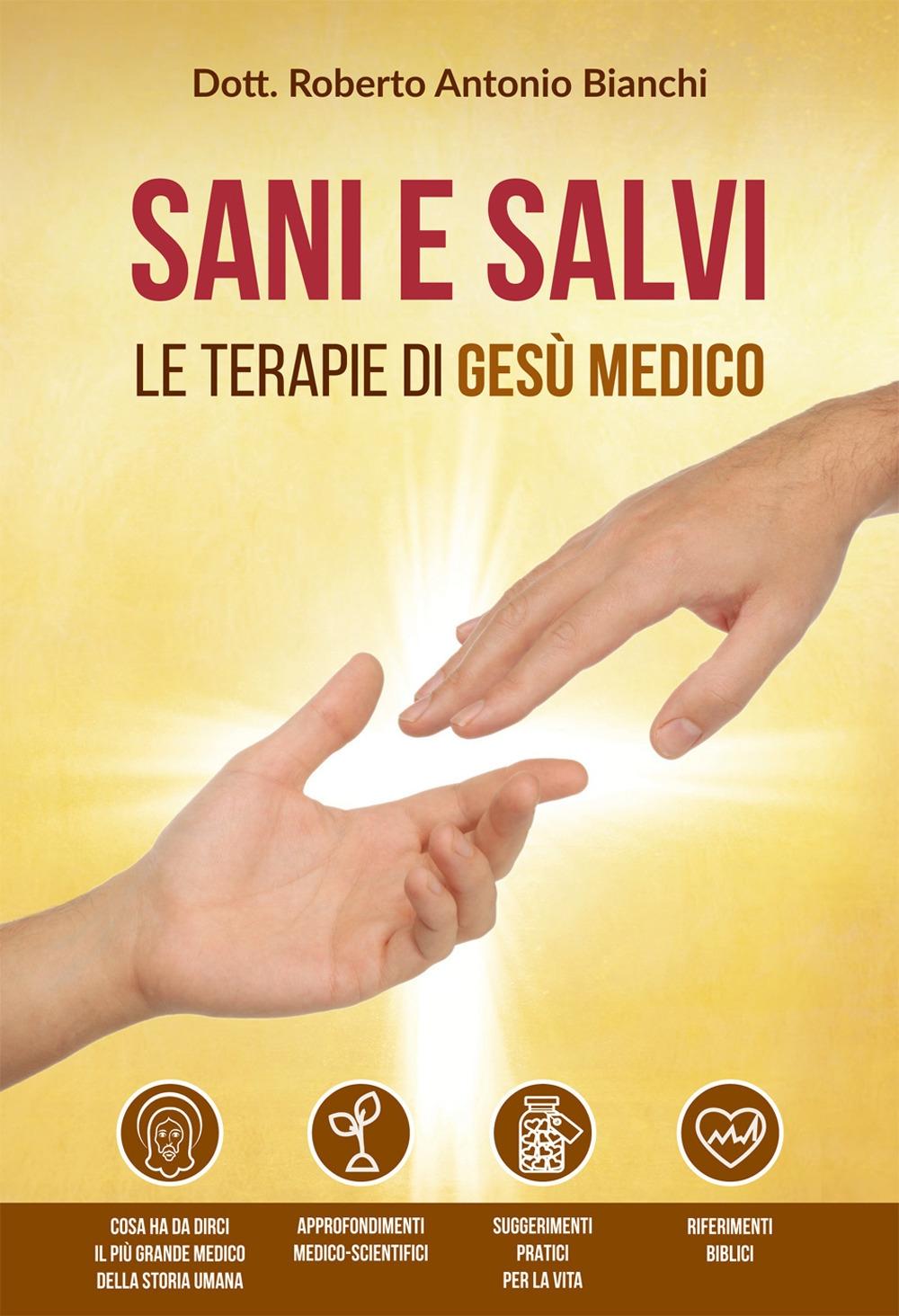 Sani e salvi. Le terapie di Gesù medico.