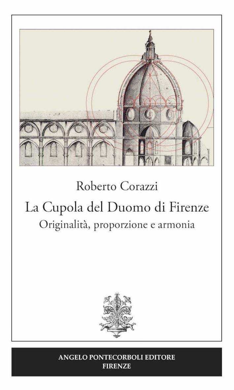La cupola del duomo di Firenze. Originalità, proporzione e armonia.