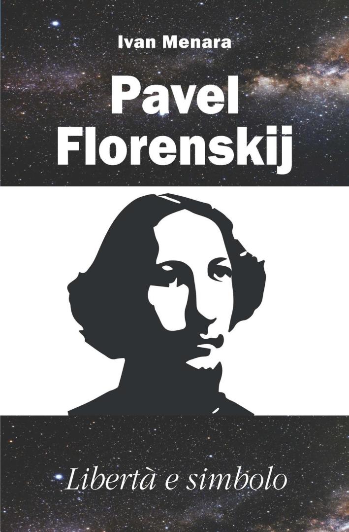Pavel Florenskij. Libertà e simbolo