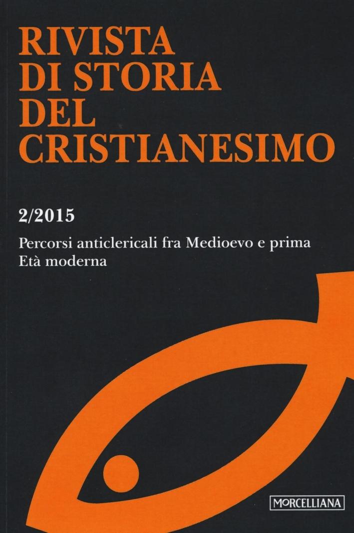 Rivista di storia del cristianesimo (2015). Vol. 2: Percorsi anticlericali fra Medioevo e prima età moderna