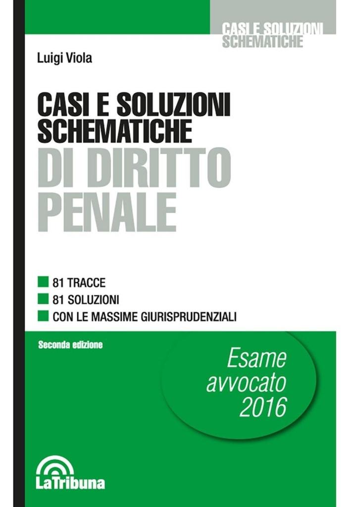 Casi e soluzioni schematiche di diritto penale.