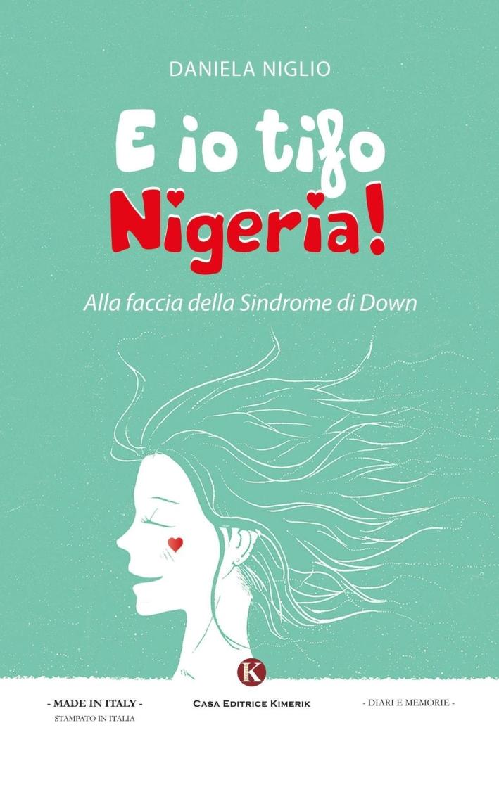 E io tifo Nigeria! Alla faccia della sindrome di Down.
