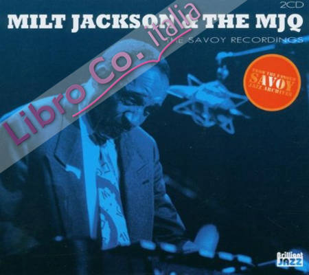 Milt Jackson & the Mjq. The Savoy Recordings. 2CD.