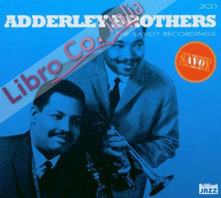 Adderley Brothers. The Savoy Recording 2 CD.