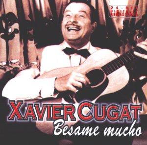 Besame Mucho. Xavier Cugat. CD.