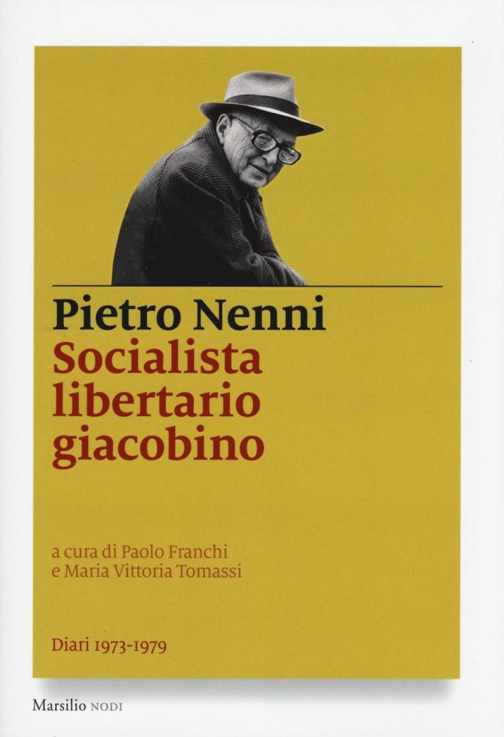 Socialista fino all'ultimo. Diari (1973-1979).