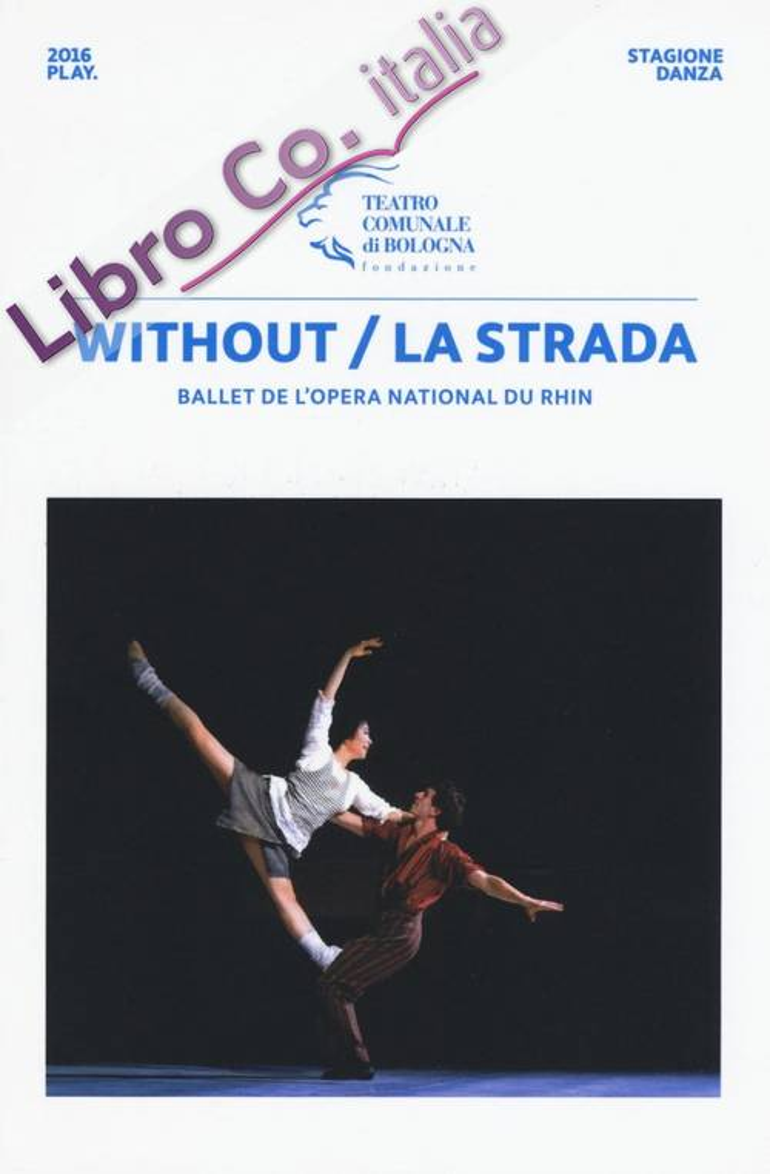 Without. La strada. Ballet dell'opera...