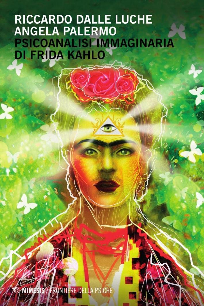 Psicoanalisi immaginaria di Frida Kahlo.