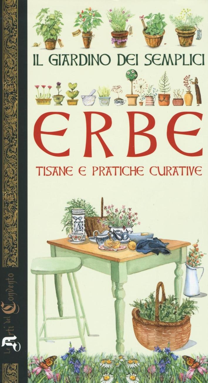 Il Giardino dei Semplici. Erbe, Tisane e Pratiche Curative