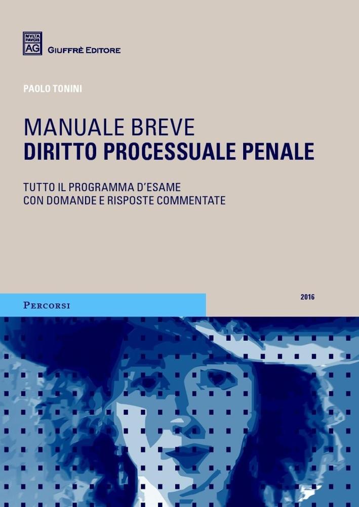 Diritto processuale penale. Manuale breve. Tutto il programma d'esame con domande e risposte commentate.