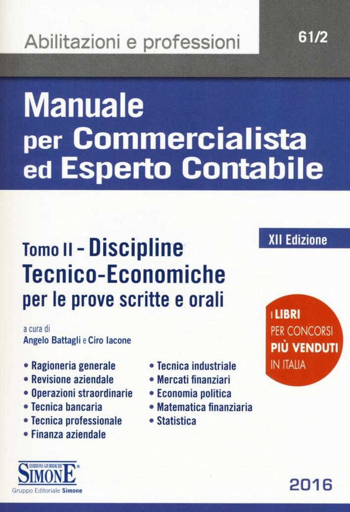 Manuale per commercialista ed esperto contabile. Vol. 2: Discipline tecnico-economiche per le prove scritte e orali