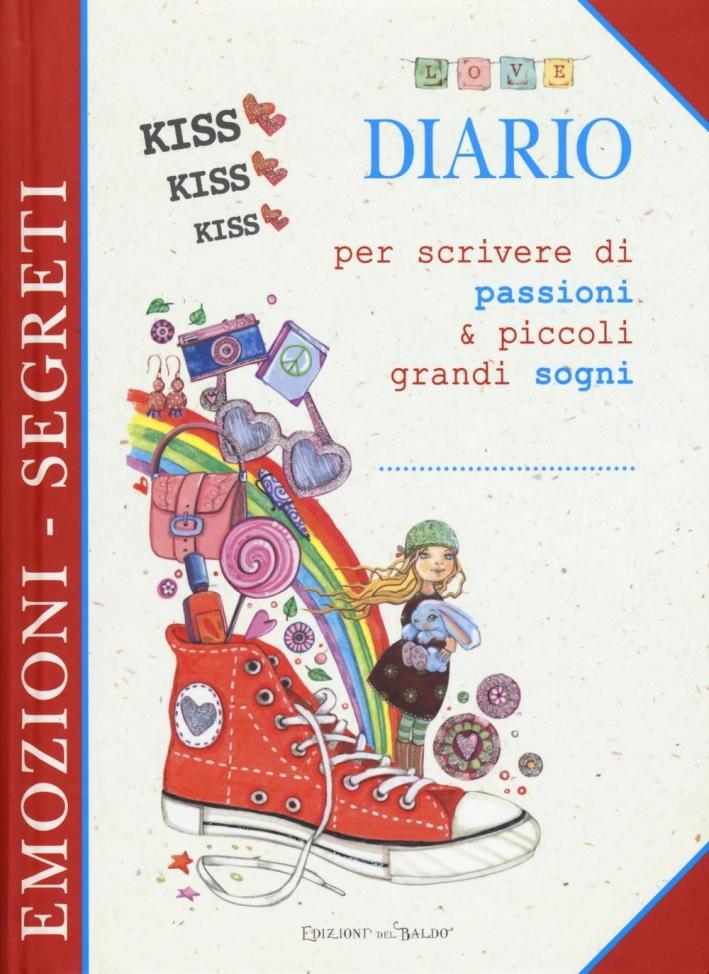 Diario per scrivere di passioni & piccoli grandi sogni