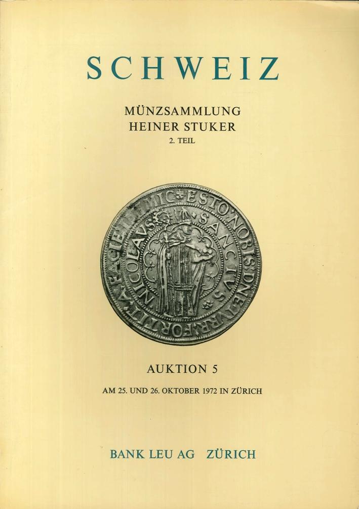 Schweiz, Munzsammlung Heiner Stuker. 2. Teil. Auktion 5. Am 25 Und 26 Oktober 1972 in Zurich.