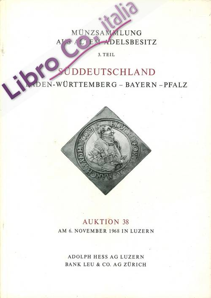 Munzsammlung Aus Altem Adelsbesitz. Suddeutschland, Bade-Wurttemberg-Bayern-Pfalz. Auktion 38.