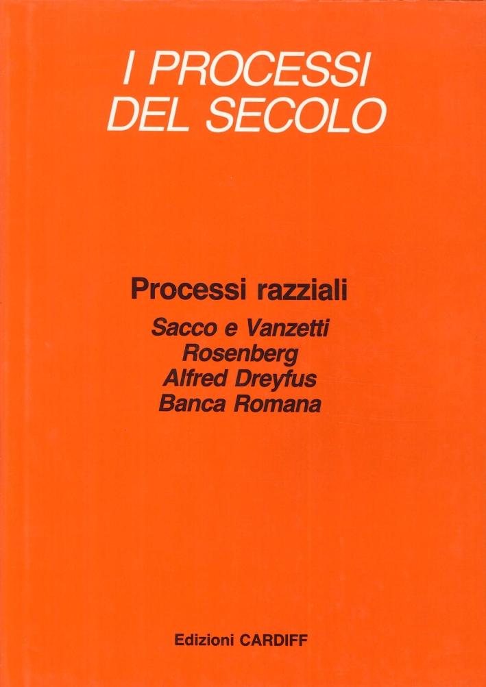 Processi Razziali. Sacco e Vanzetti, Rosenberg, Alfred Dreyfus, Banca Romana.