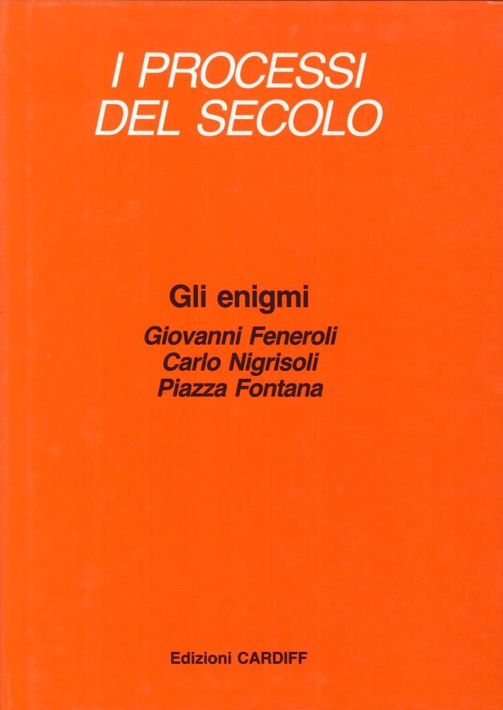 Gli enigmi. Giovanni Feneroli, Carlo Nigrisoli, Piazza Fontana.