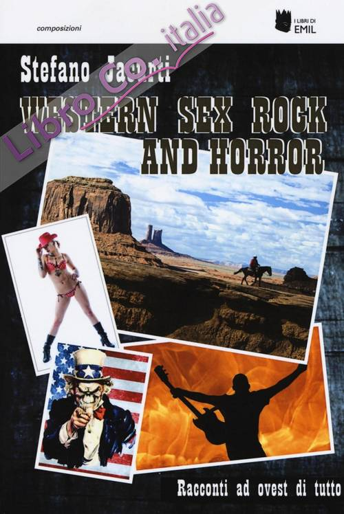 Western sex rock and horror. Racconti ad ovest di tutto