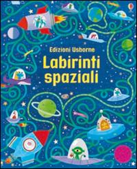 Labirinti spaziali. I grandi libri dei labirinti. Ediz. illustrata
