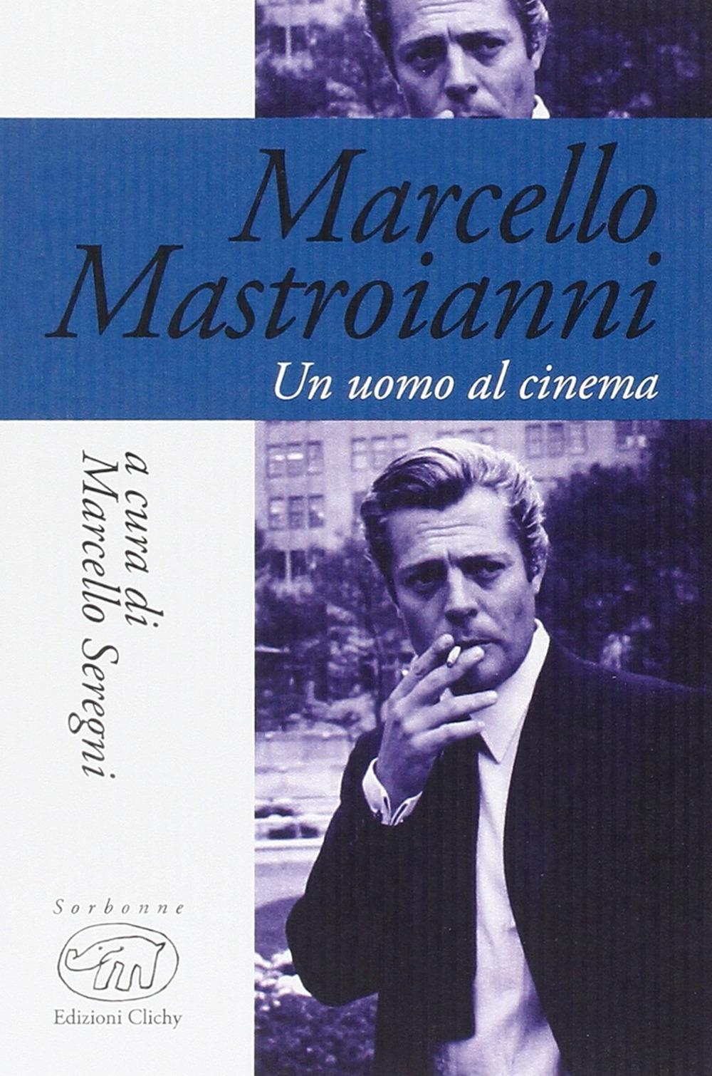 Marcello Mastroianni. Un uomo al cinema.