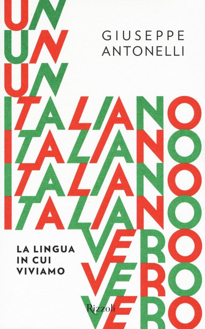 Un italiano vero. La lingua in cui viviamo