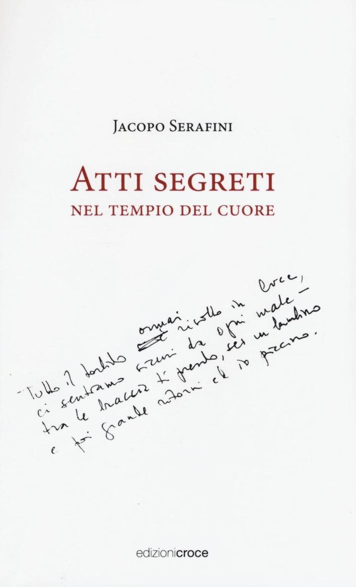 Atti segreti nel tempio del cuore. Ediz. italiana, inglese e russa.