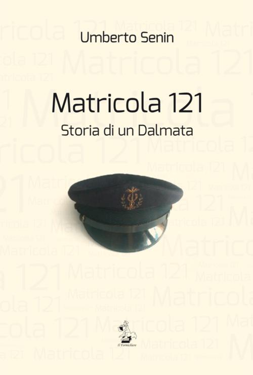 Matricola 121. Storia di un Dalmata.