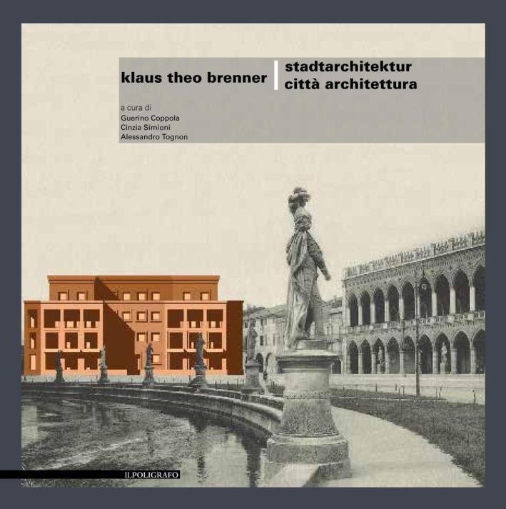 Brenner Klaus Theo. Stadtarchitektur. Città Architettura.