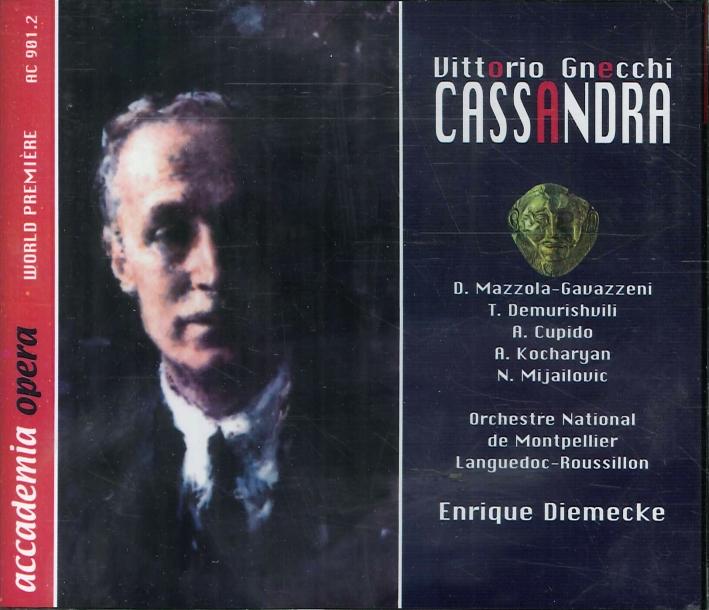 Vittorio Gnecchi. Cassandra. Atto Unico in un Prologo e Due Parti. CD.
