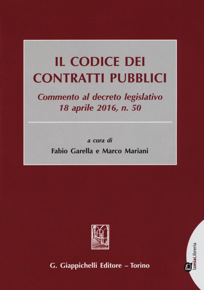 Il codice dei contratti pubblici. Commento al decreto legislativo 18 aprile 2016, n. 50. Con aggiornamento online