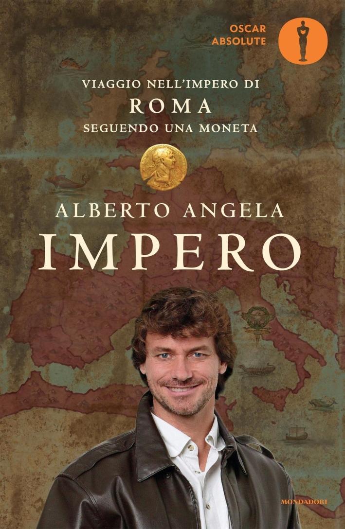 Impero. Viaggio nell'Impero di Roma seguendo una moneta.