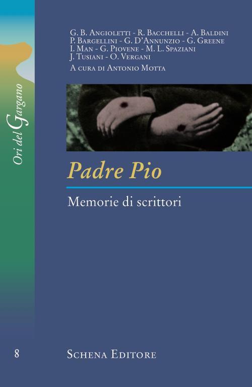 Padre Pio. Memorie di scrittori.
