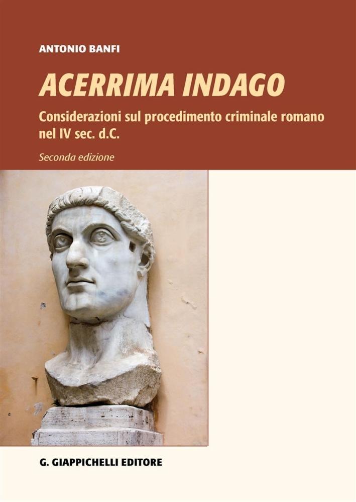 Acerrima indago. Considerazioni sul procedimento criminale romano nel IV sec. d.C.