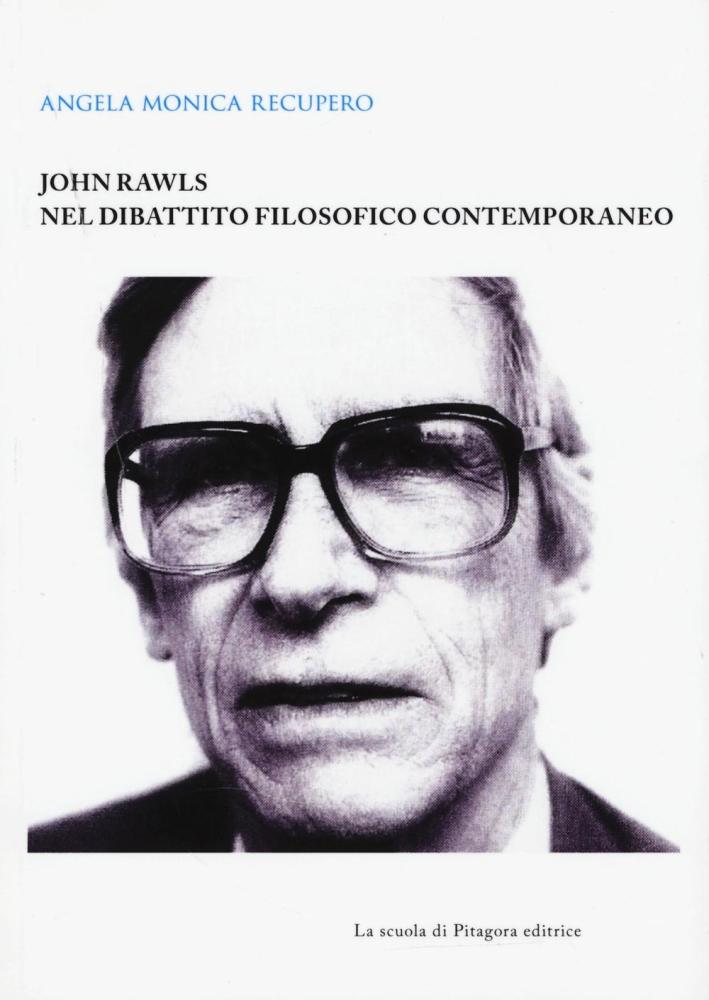 John Rawls nel Dibattito Filosofico Contemporaneo.