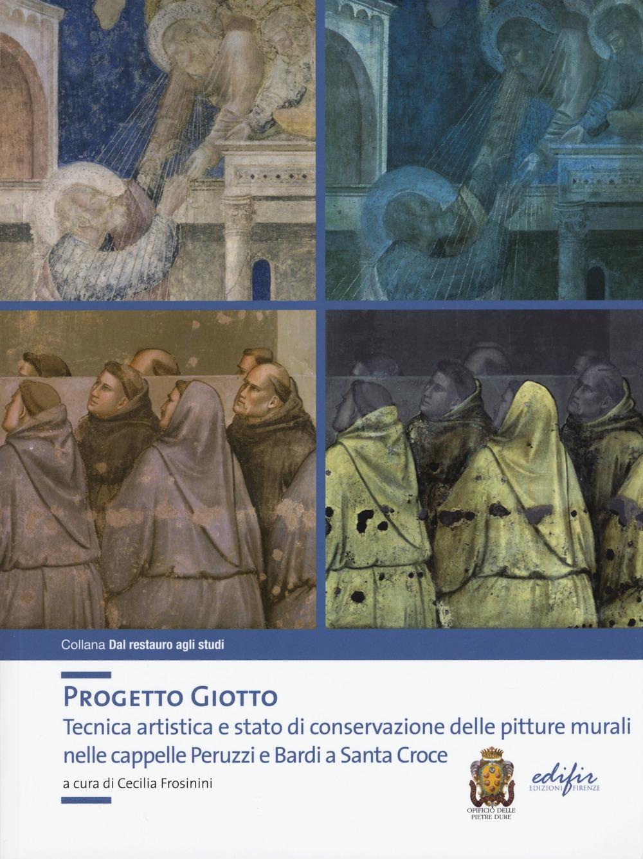 Progetto Giotto. Tecniche Artistiche e Stato di Conservazione delle Pitture Murali nelle Cappelle Peruzzi e Bardi a Santa Croce.