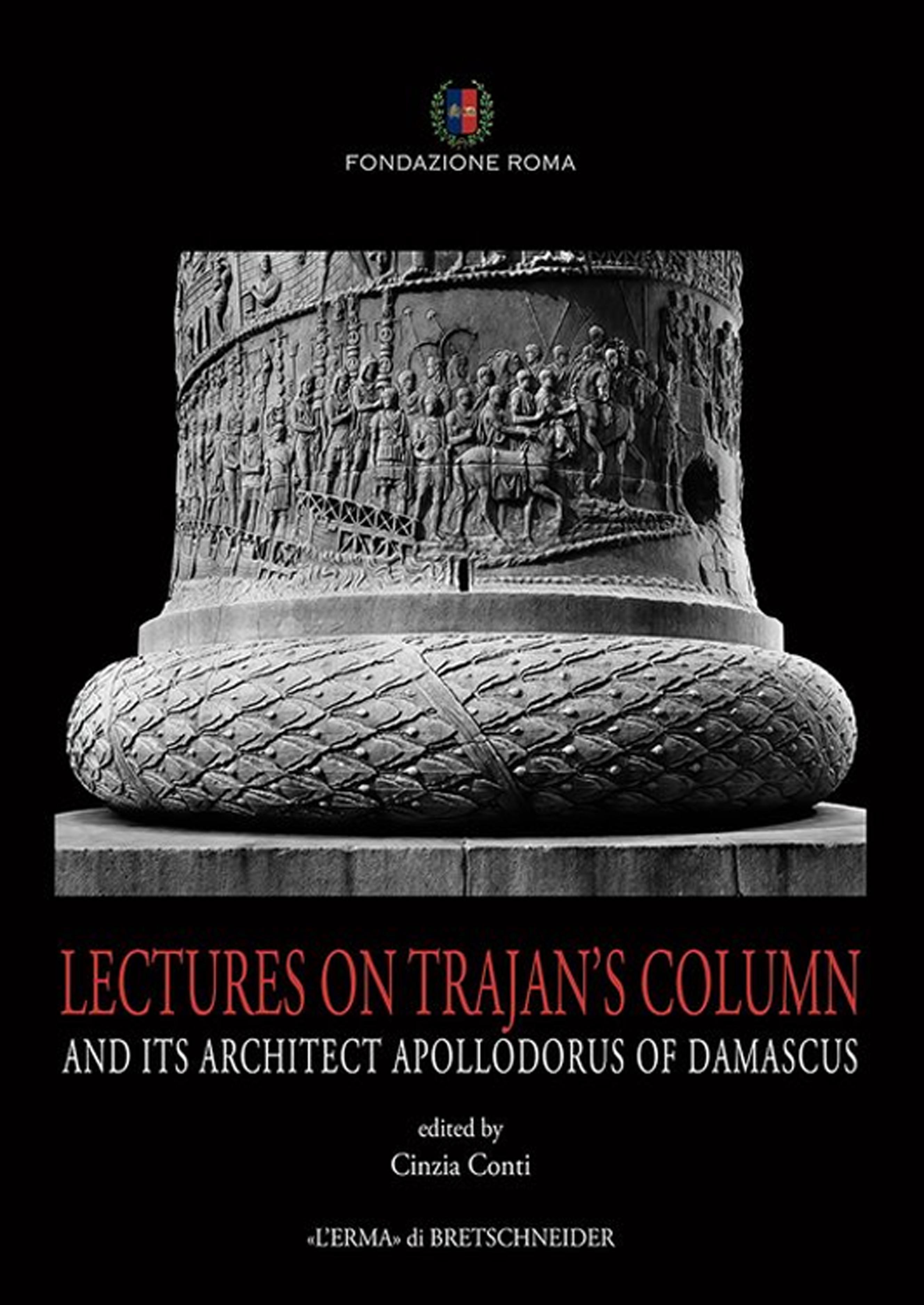 Lectures on Trajan's Column. Saggi sulla Colonna Traiana.