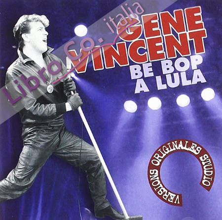 Be Bop a Lula. Gene Vincent.