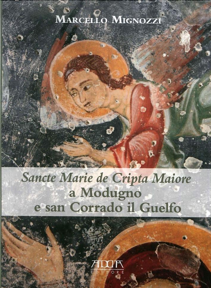 Sancte Marie De Cripta Maiore a Modugno e San Corrado il Guelfo. Temi e Rituali Funerari tra Puglia e Balcani in un Santuario Rupestre Medievale.