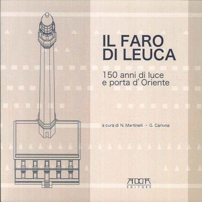 Il faro di Leuca, 150 anni di luce e porta d'Oriente