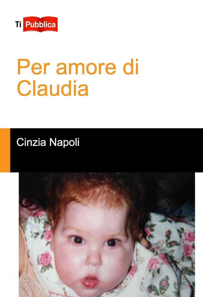 Per amore di Claudia.