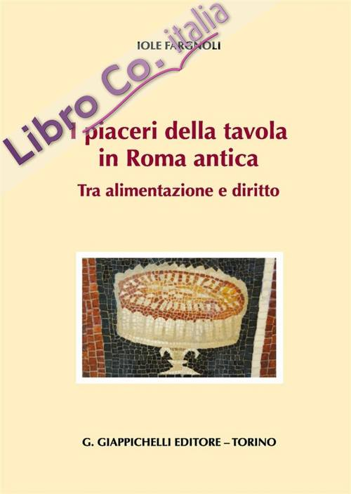I piaceri della tavola in Roma antica. Tra alimentazione e diritto.